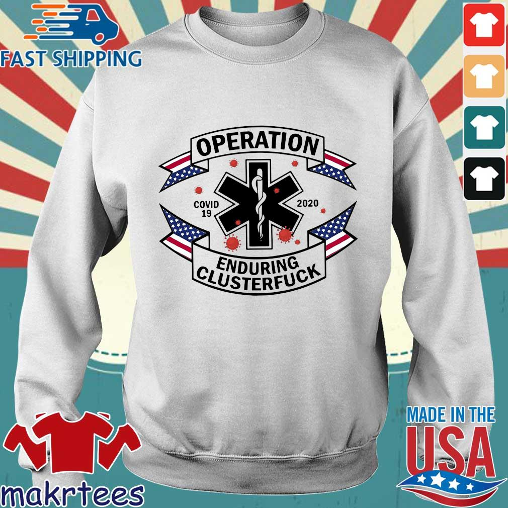 Operation Covid 19 2020 Enduring Clusterfuck Shirt Sweater trang