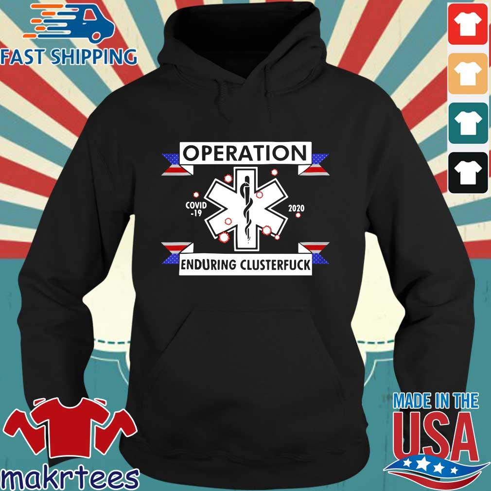 Operation Enduring Clusterfuck Covid-19 2020 Shirt Hoodie den