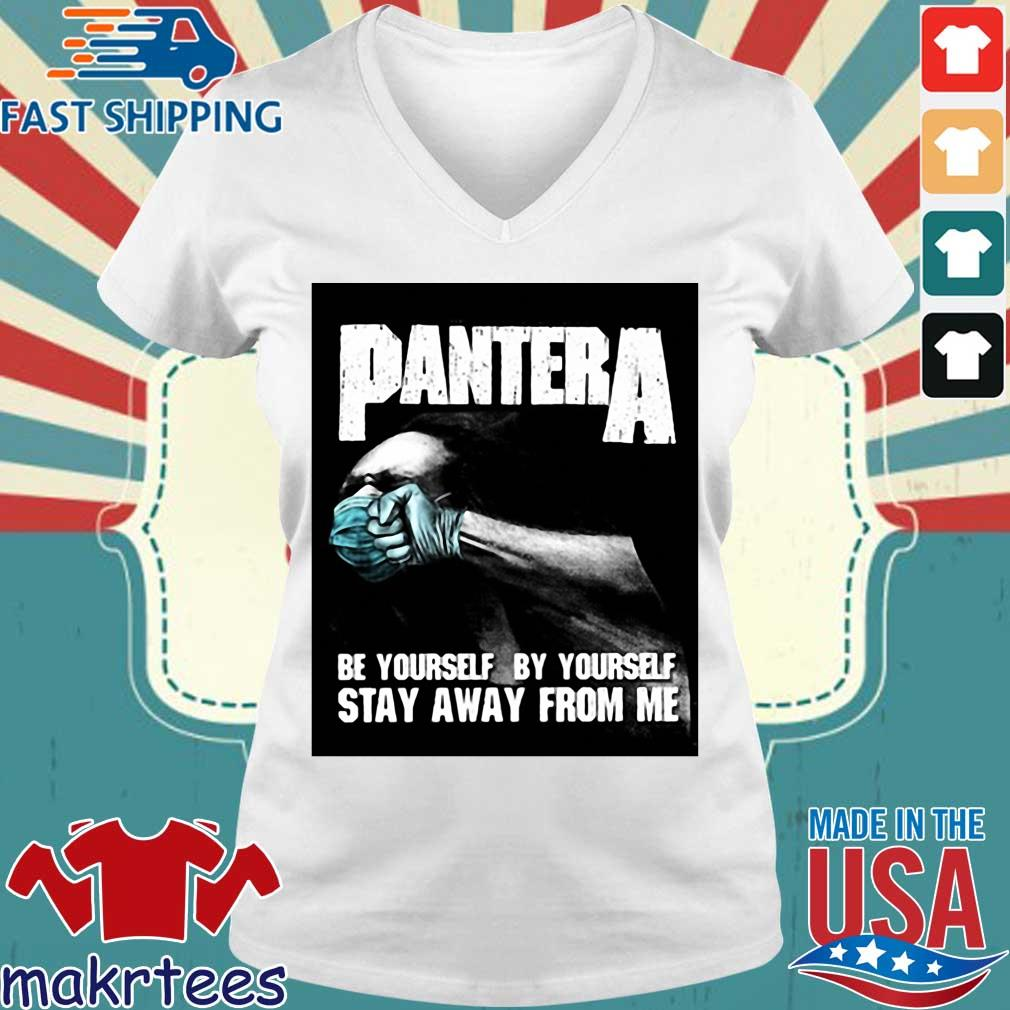 Pantera Be Yourself By Yourself Stay Away From Me Shirt Ladies V-neck trang