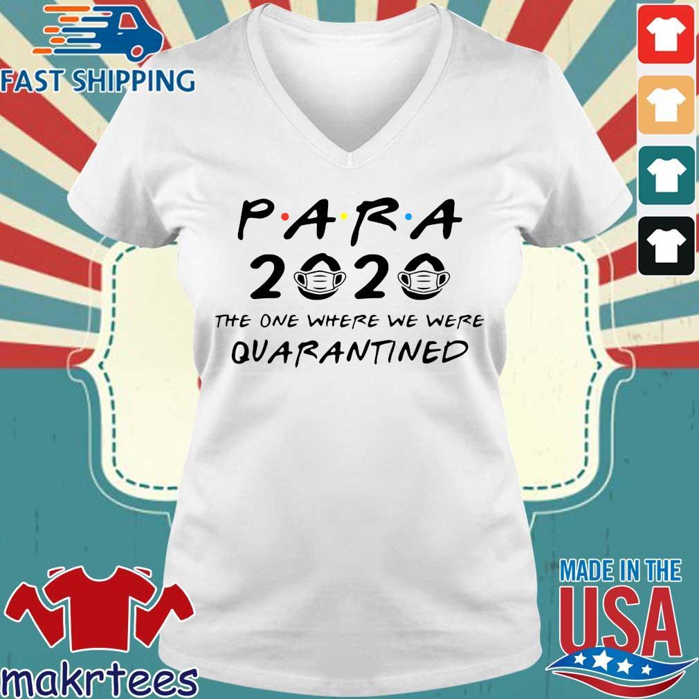 Para 2020 The One Where We Were Quarantined Shirt Ladies V-neck trang