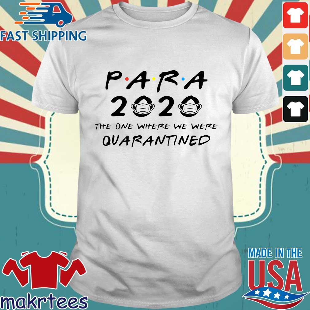 Para 2020 The One Where We Were Quarantined Shirt