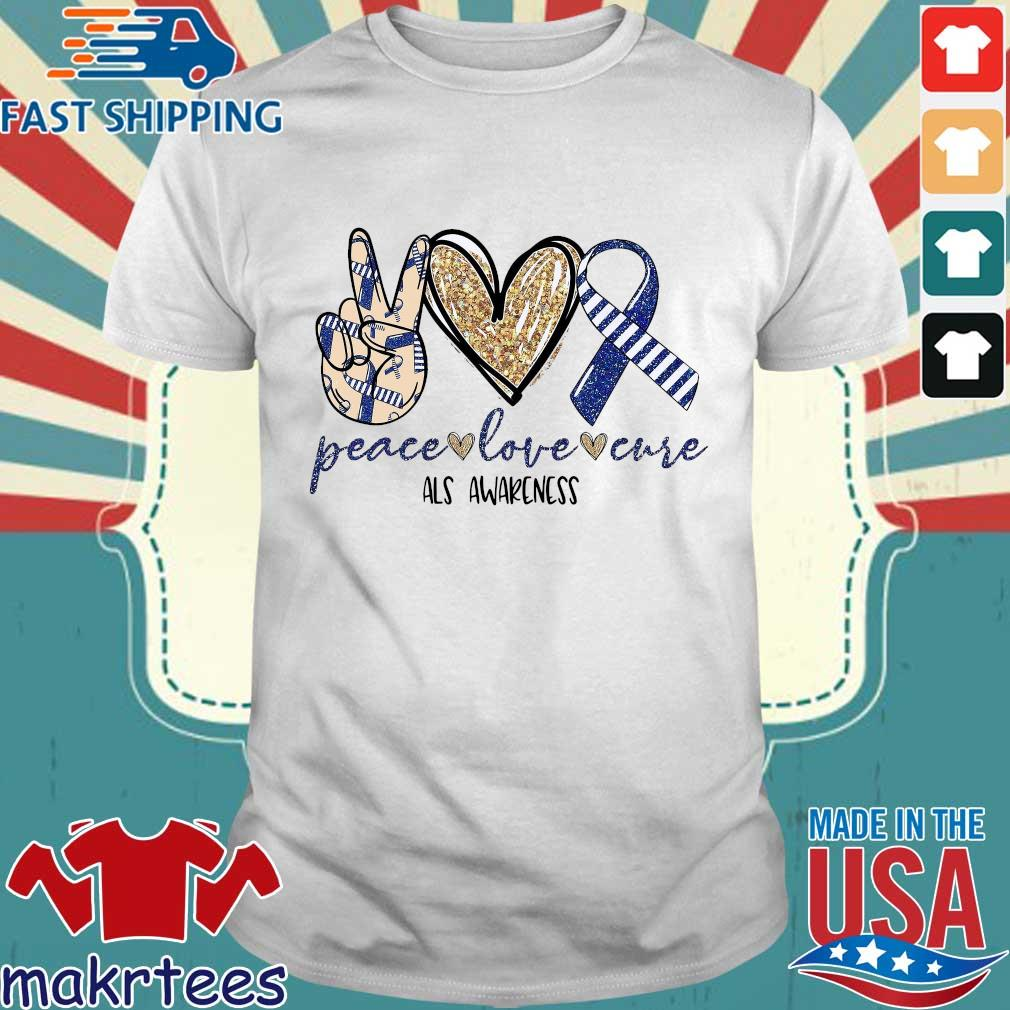 Peace Love Cure Als Awareness Shirt