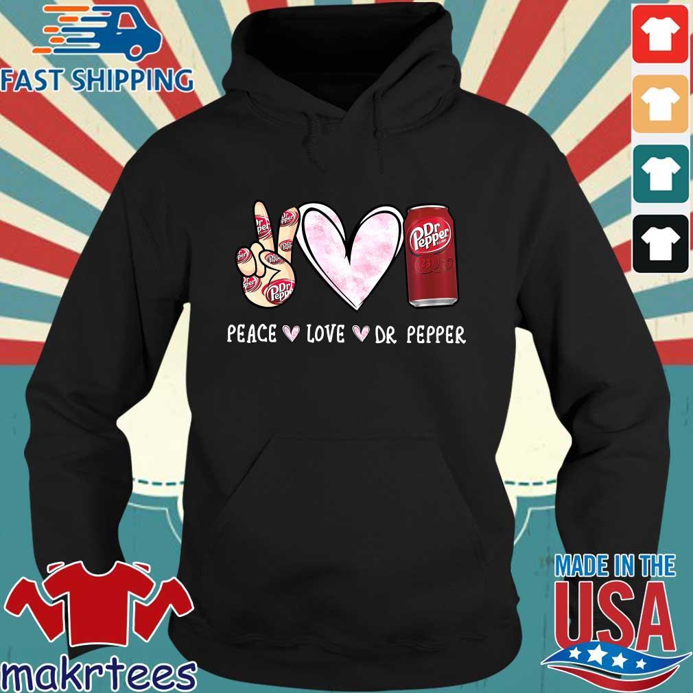 Peace Love Dr Pepper Shirt Hoodie den