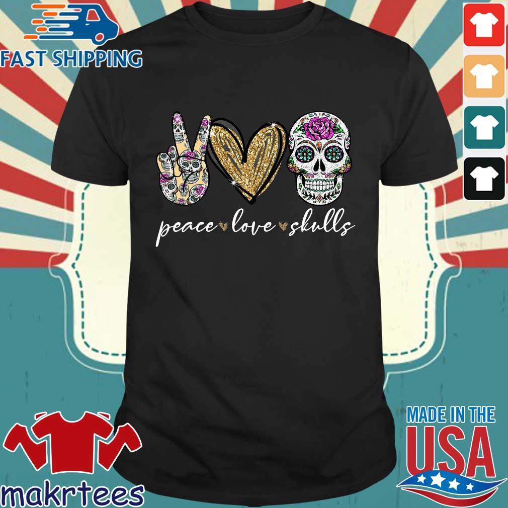 Peace Love Skulls Shirt