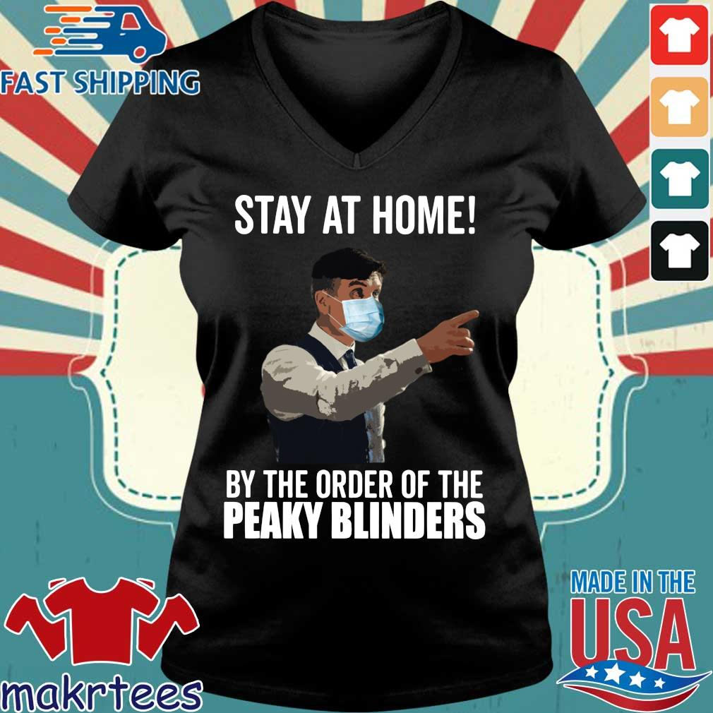 Peaky Blinders Stay At Home By The Order Of The Tee Shirt Ladies V-neck den