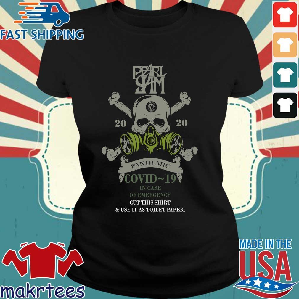 Pearl Jam 2020 Pandemic Covid 19 In Case Of Emergency Shirt Ladies den