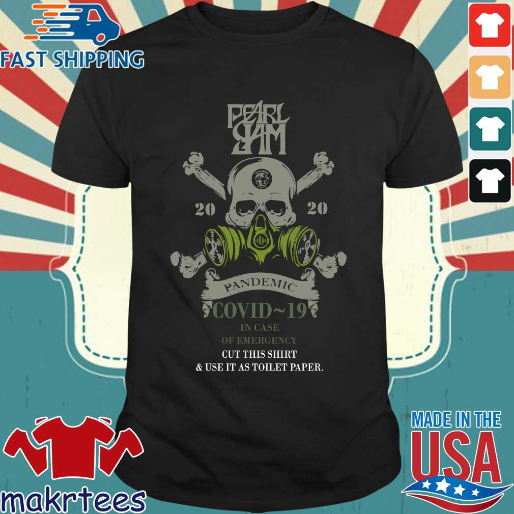 Pearl Jam 2020 Pandemic Covid 19 In Case Of Emergency Shirt