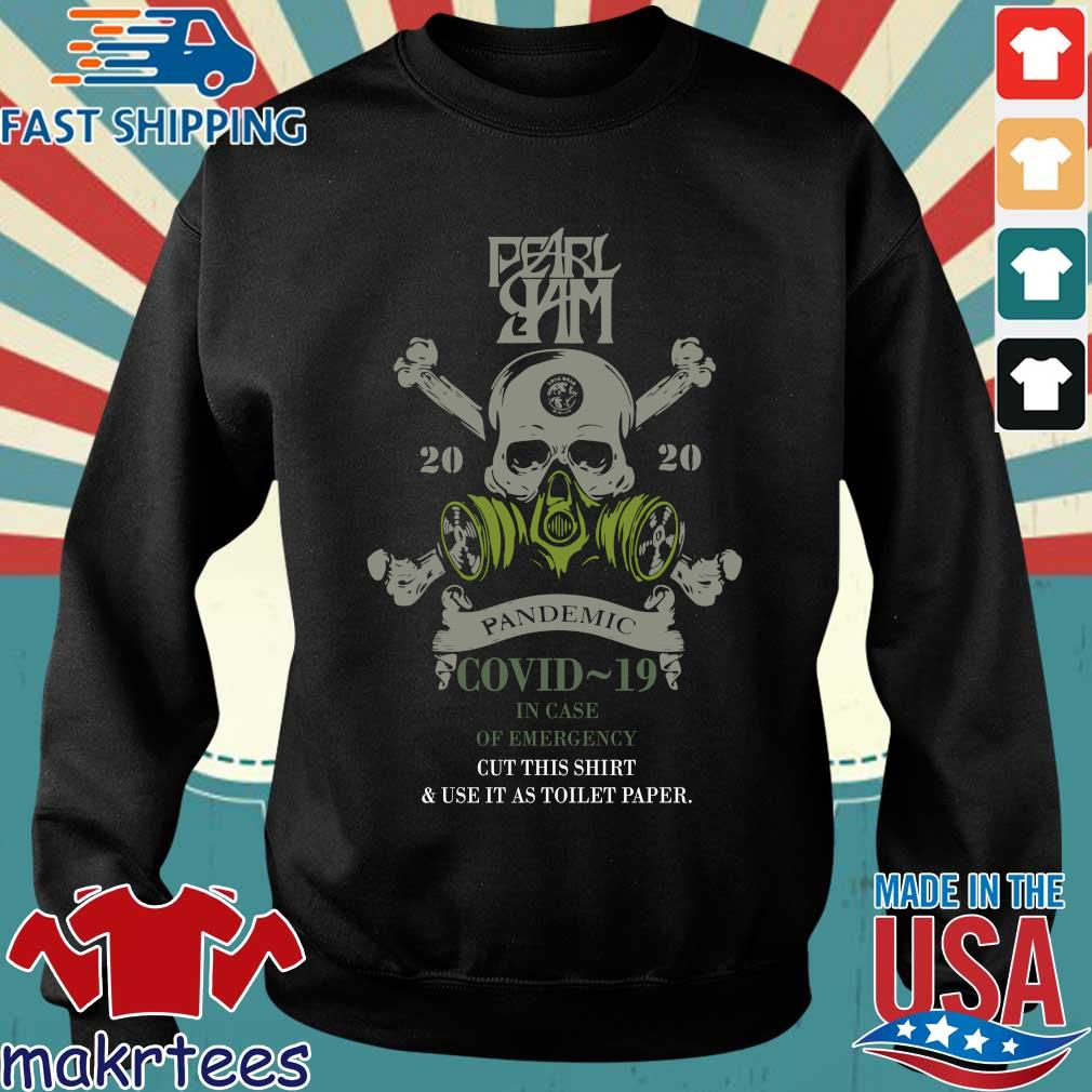 Pearl Jam 2020 Pandemic Covid 19 In Case Of Emergency Shirt Sweater den