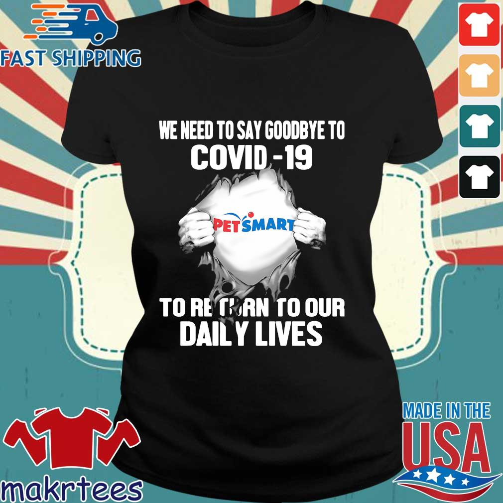 Pet Smart We Need To Say Goodbye To Covid 19 To Return To Our Daily Lives Hands Shirt Ladies den