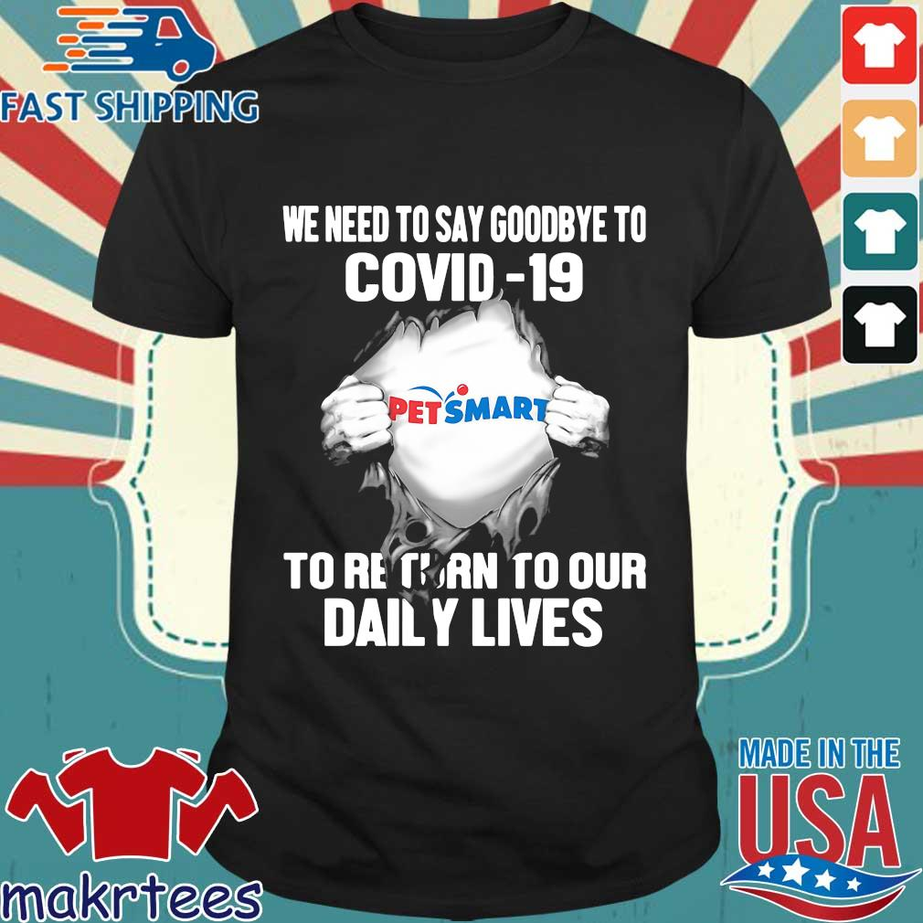 Pet Smart We Need To Say Goodbye To Covid 19 To Return To Our Daily Lives Hands Shirt