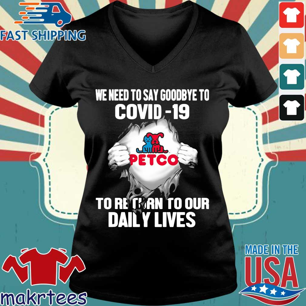 Petco We Need To Say Goodbye To Covid 19 To Return To Our Daily Lives Hands T-s Ladies V-neck den