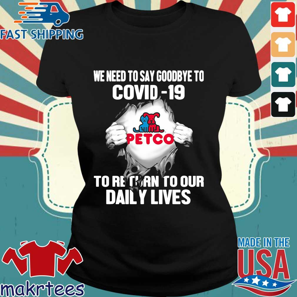 Petco We Need To Say Goodbye To Covid 19 To Return To Our Daily Lives Hands T-s Ladies den