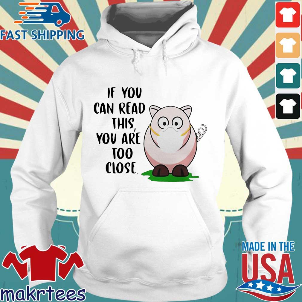 Pig If You Can Read This Youre Too Close Shirt Hoodie trang
