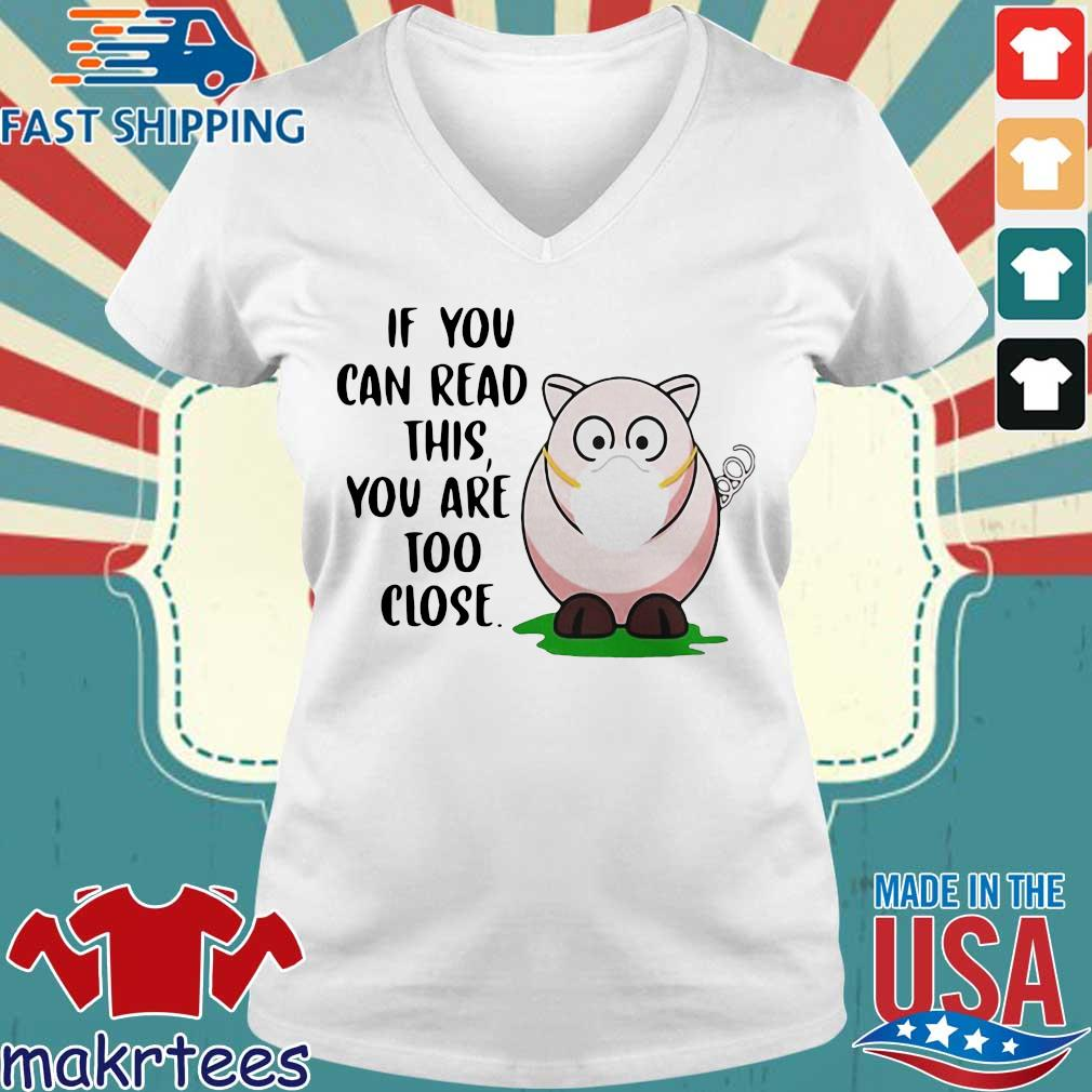 Pig If You Can Read This Youre Too Close Shirt Ladies V-neck trang