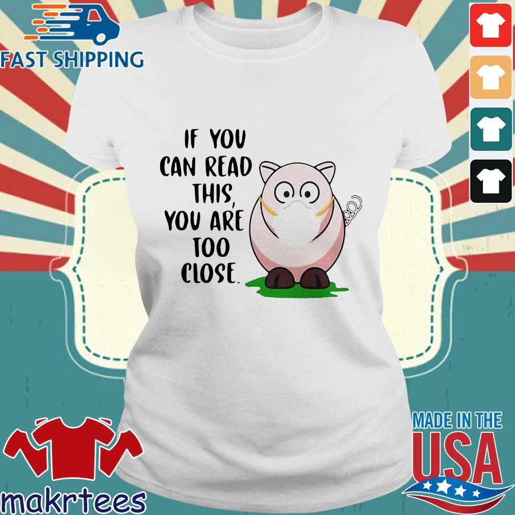 Pig If You Can Read This Youre Too Close Shirt Ladies trang