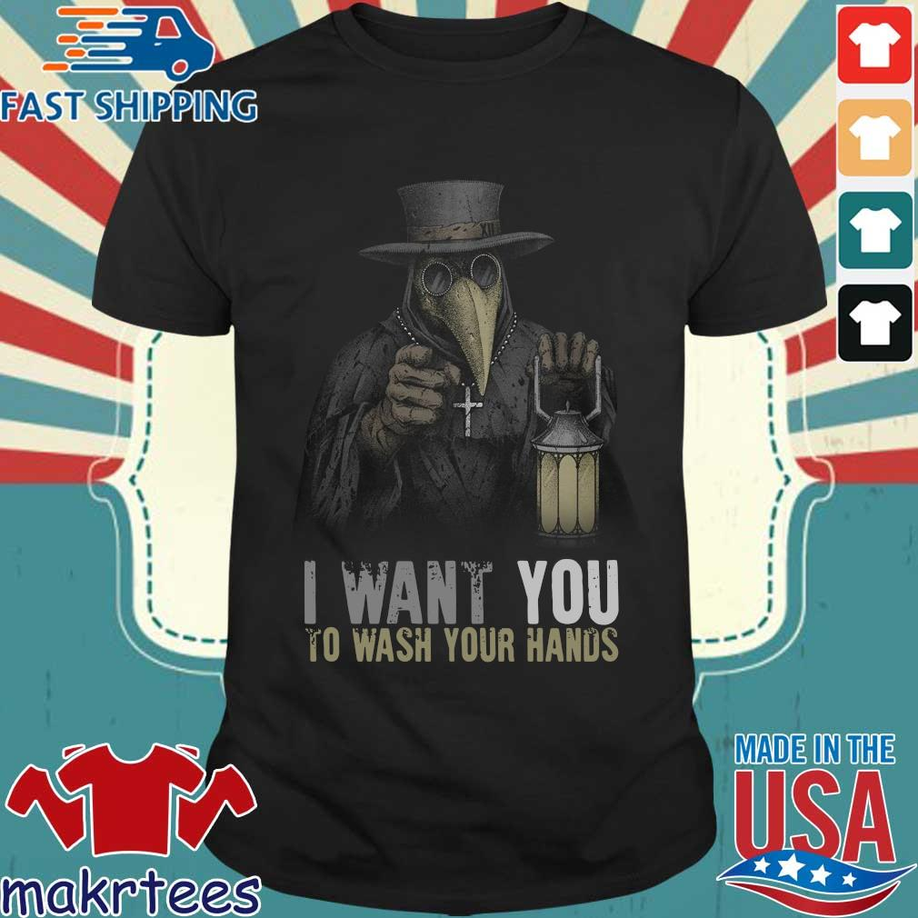 Plague Doctor I Want You To Wash Your Hands T-Shirt