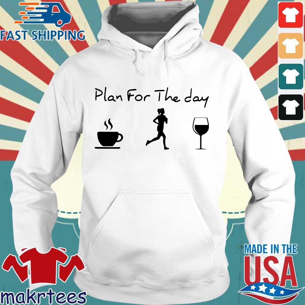 Plan For The Day Coffee Jogging And Running Wine Shirts Hoodie trang