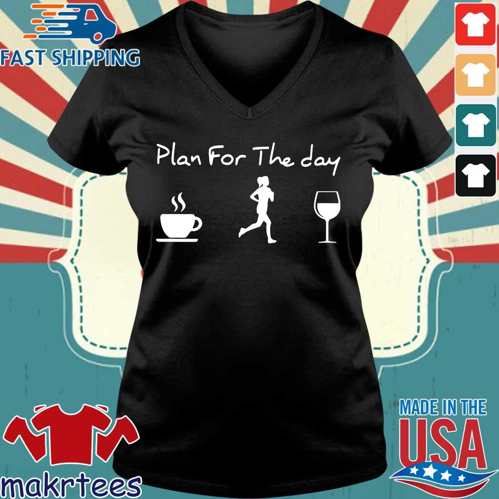 Plan For The Day Coffee Jogging And Running Wine Tee Shirts Ladies V-neck den