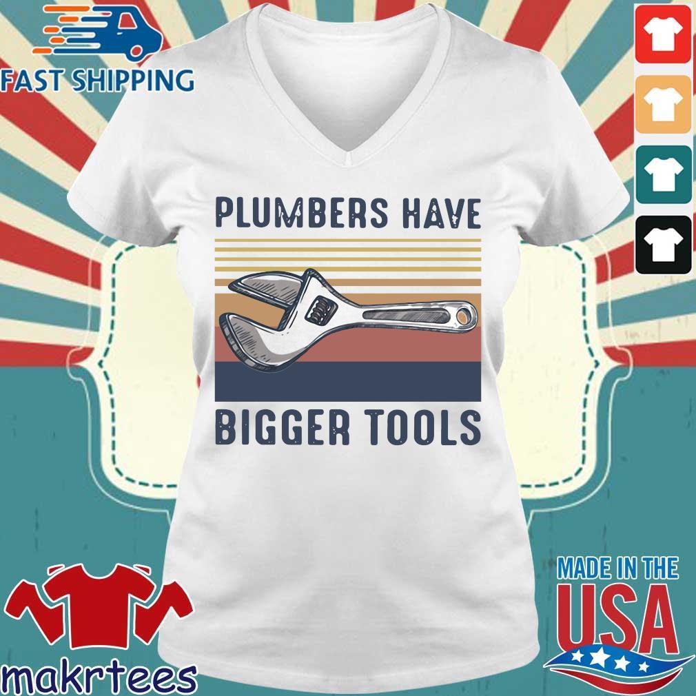 Plumbers Have Bigger Tools Vintage Shirt Ladies V-neck trang