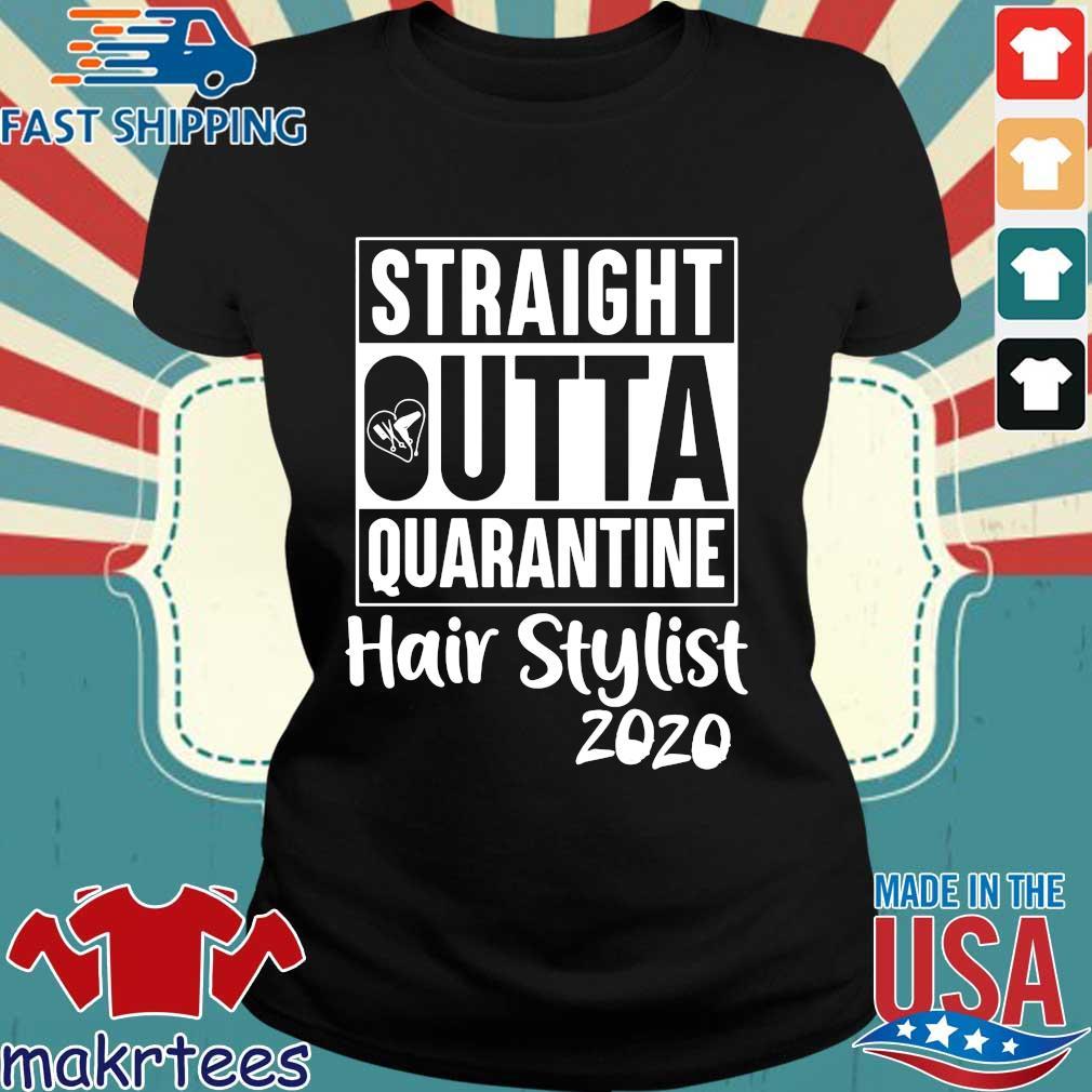 Podxmas-straight Outta Quarantine Hair Stylist 2020 Shirt Ladies den
