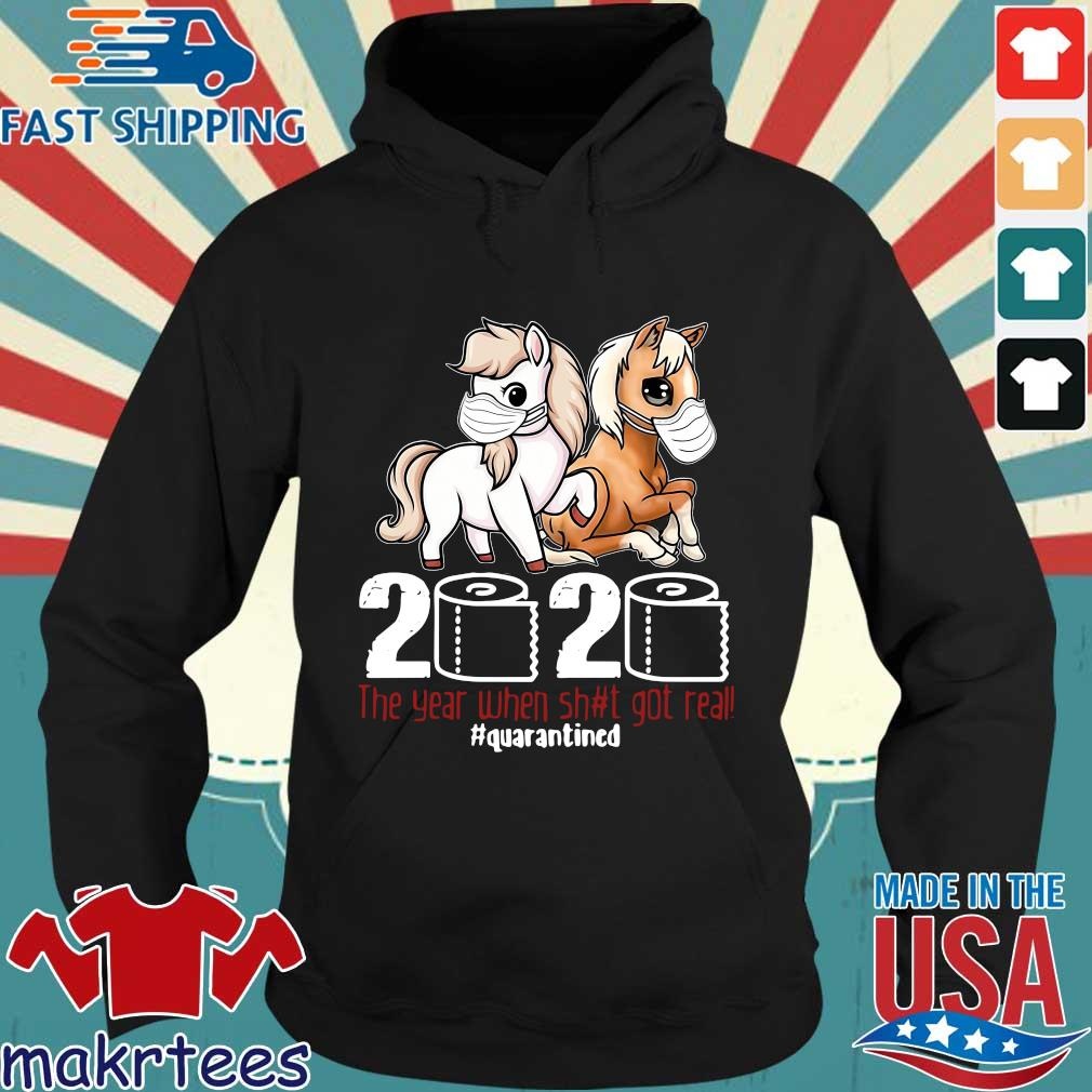 Pony Horse 2020 The Year When Shit Got Real Quarantined Shirt Hoodie den