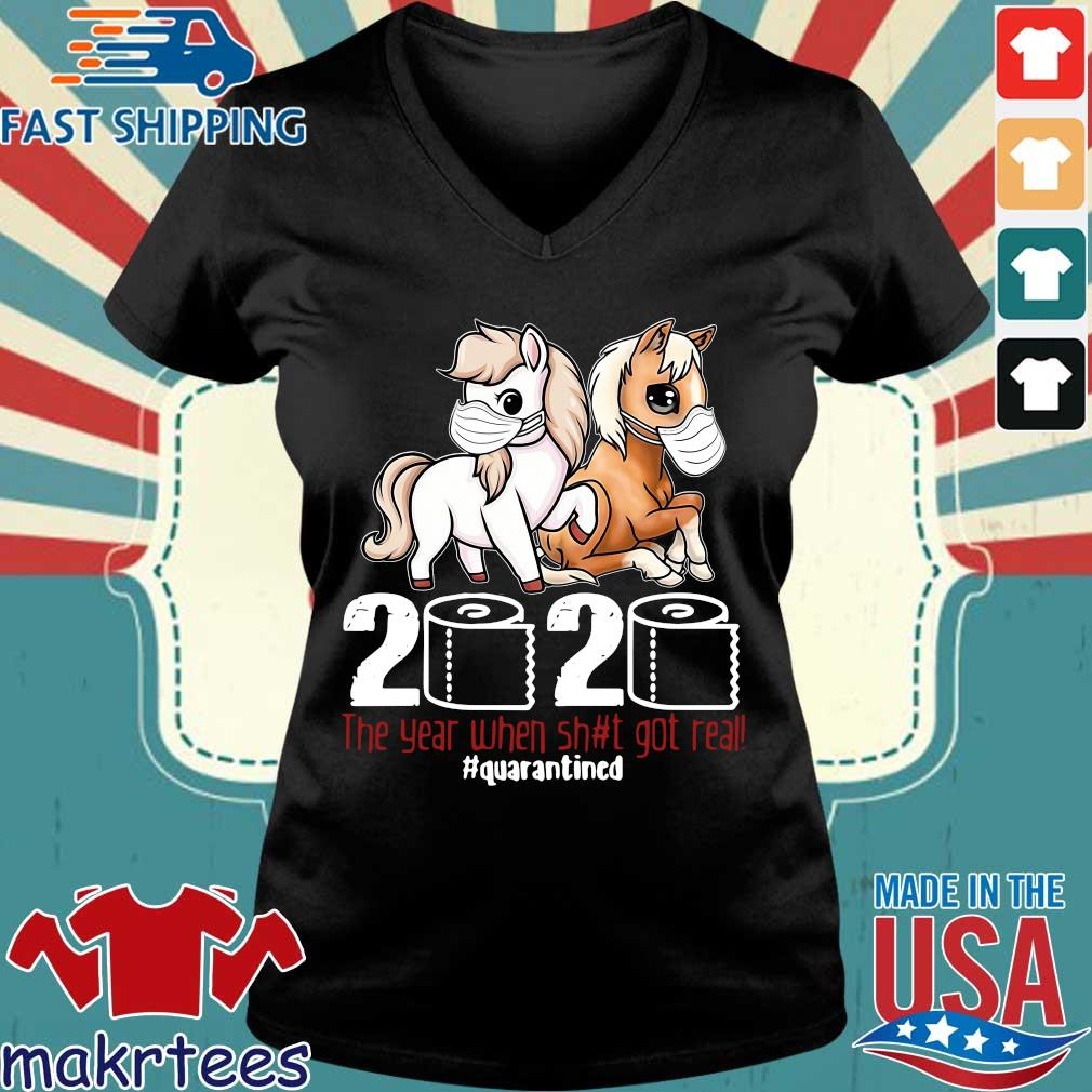 Pony Horse 2020 The Year When Shit Got Real Quarantined Shirt Ladies V-neck den