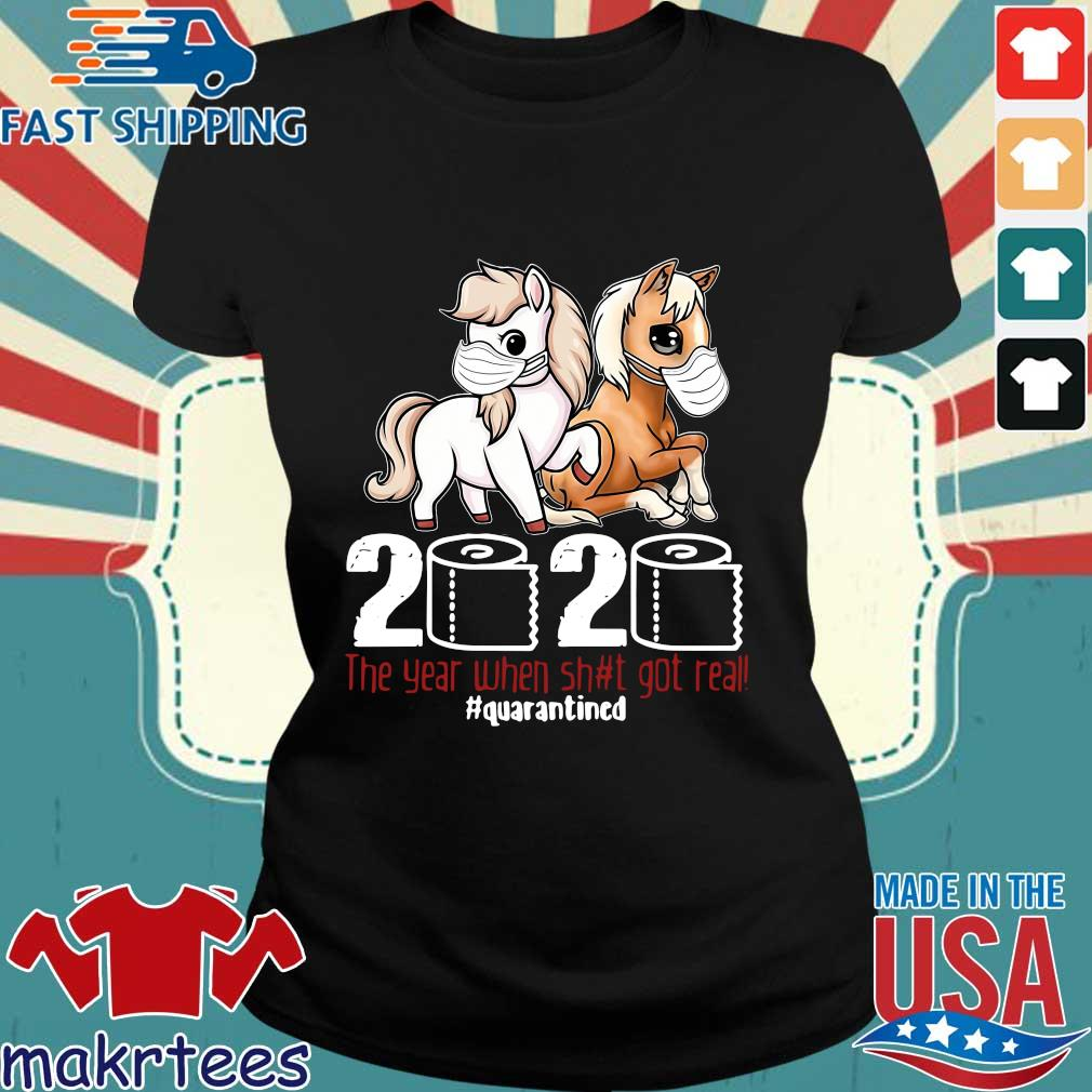 Pony Horse 2020 The Year When Shit Got Real Quarantined Shirt Ladies den
