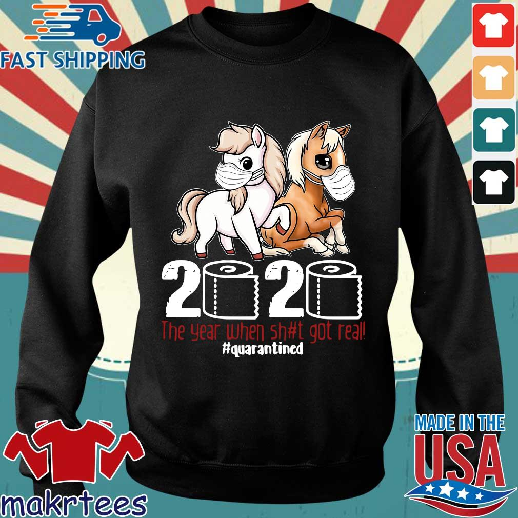Pony Horse 2020 The Year When Shit Got Real Quarantined Shirt Sweater den
