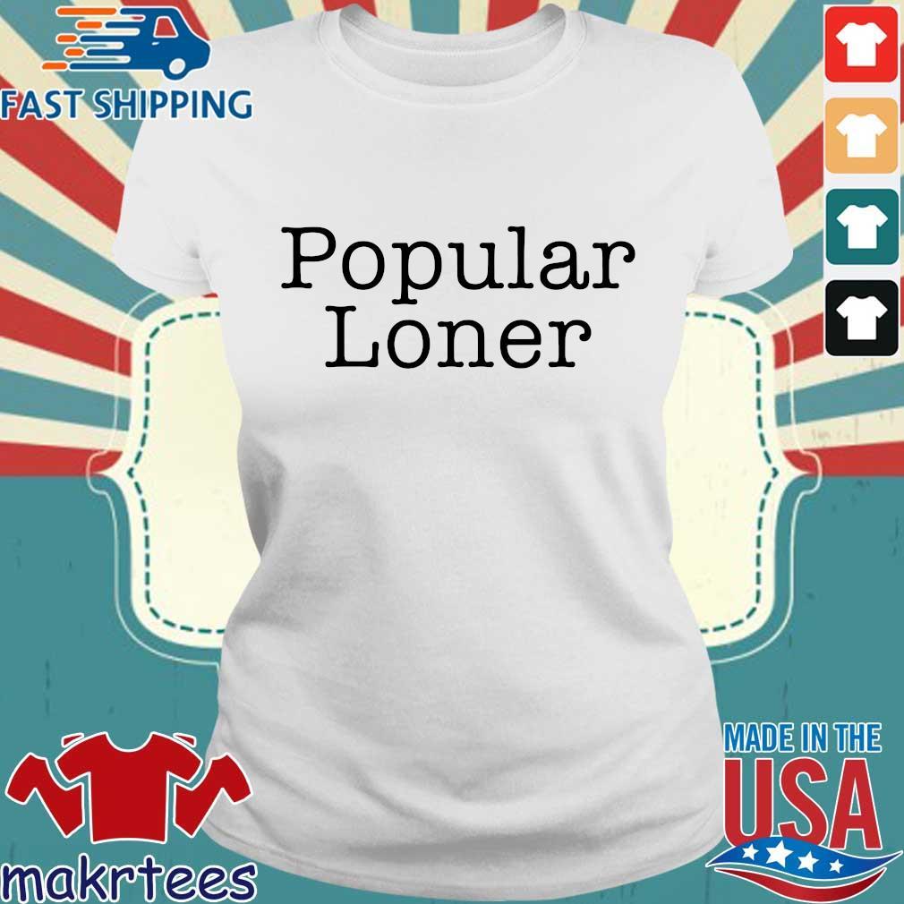 Popular Loner Tee Shirt Ladies trang