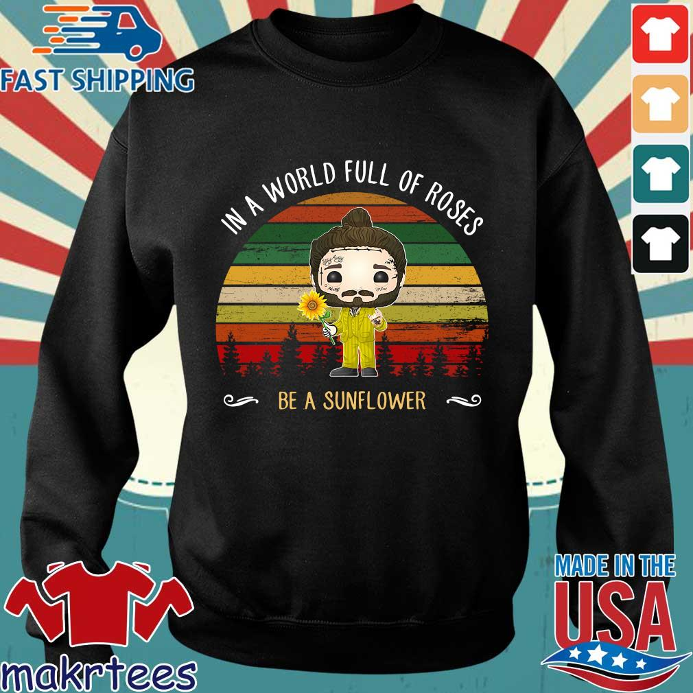 Post Malone In A World Full Of Roses Be A Sunflower Vintage Shirt Sweater den
