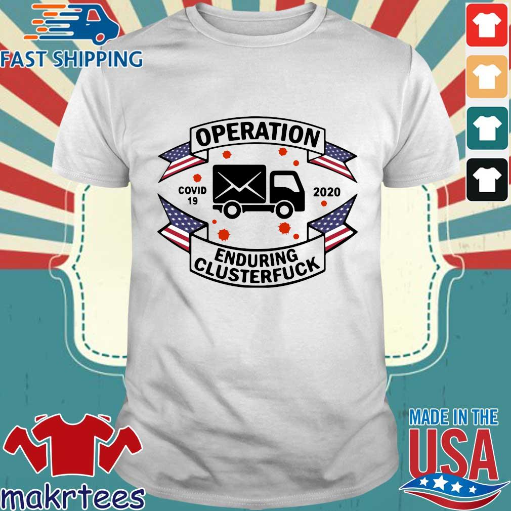 Postal Worker Operation Covid 19 2020 Enduring Clusterfuck T-shirt