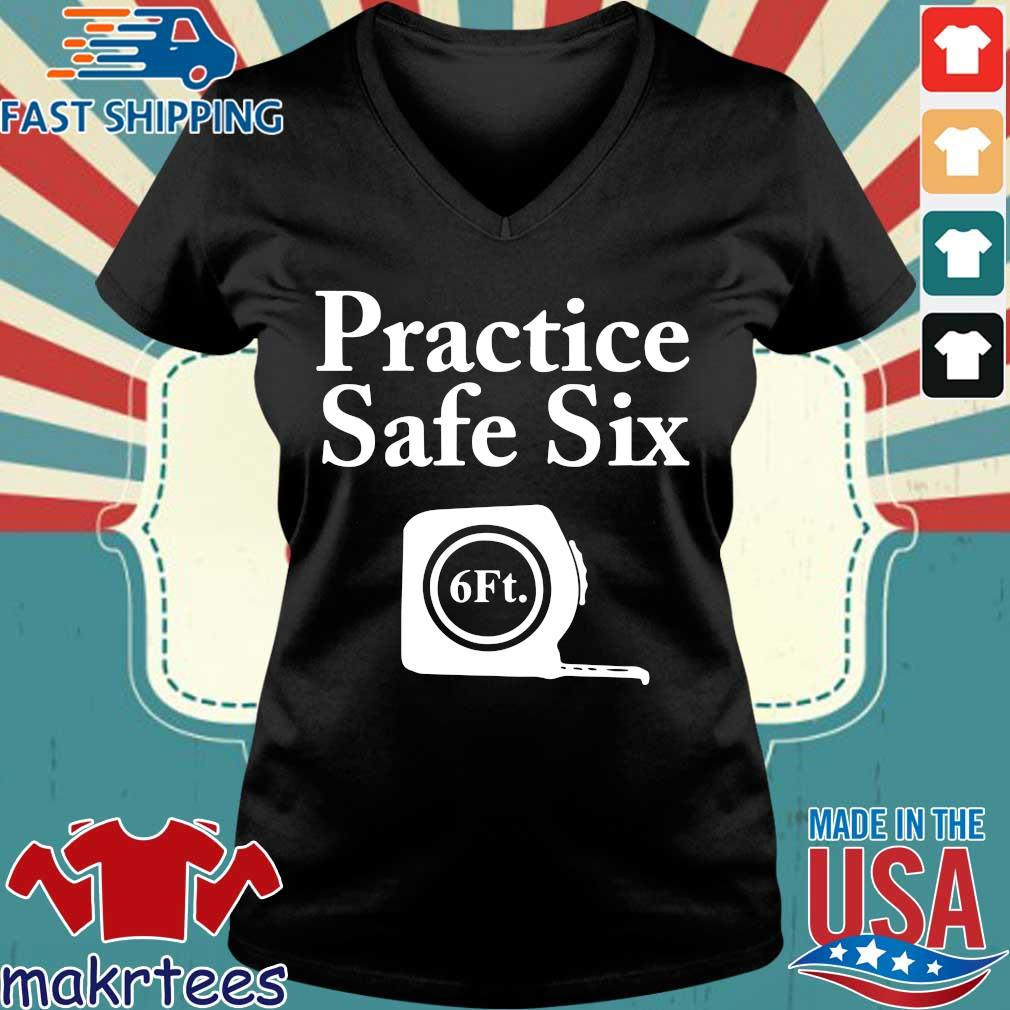 Practice Safe Six Feet T-s Ladies V-neck den