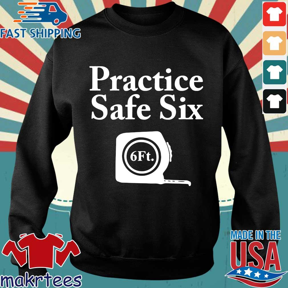 Practice Safe Six Feet T-s Sweater den