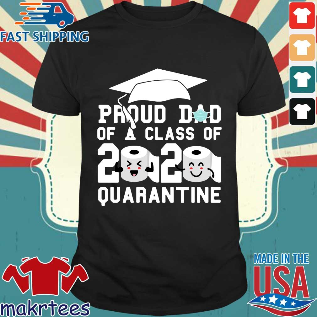 Proud Dad Of A Class Of 2020 Graduate Senior Quarantined Shirt