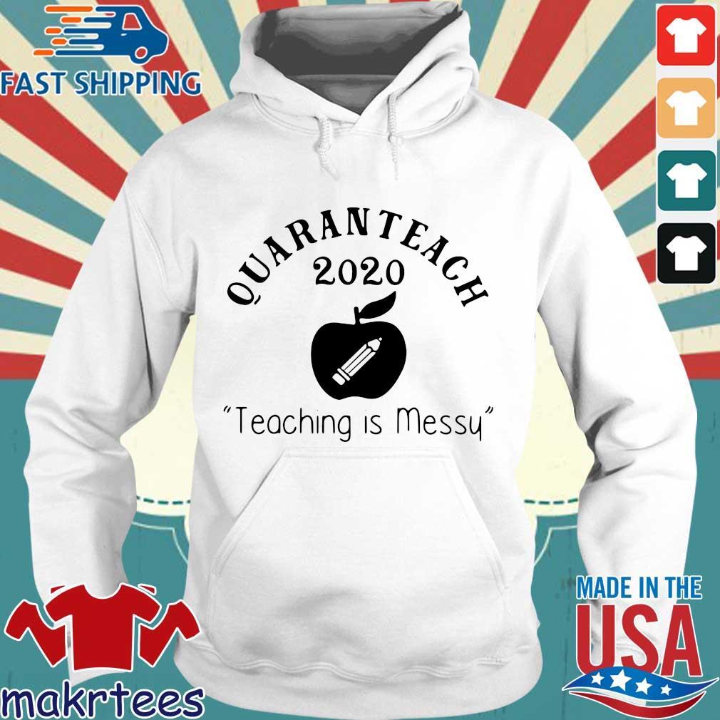 Quaranteach 2020 Teaching Is Messy Shirt Hoodie trang