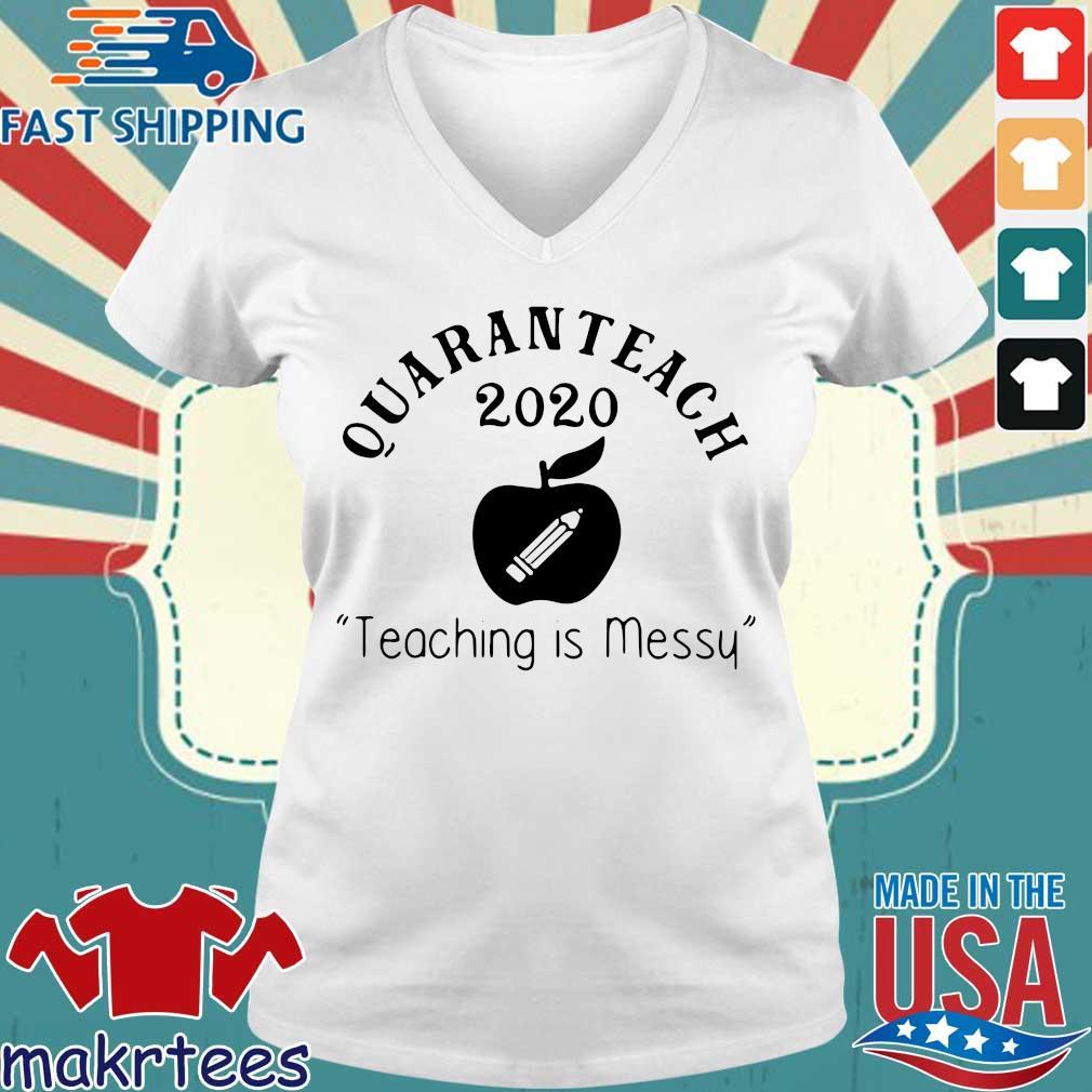 Quaranteach 2020 Teaching Is Messy Shirt Ladies V-neck trang