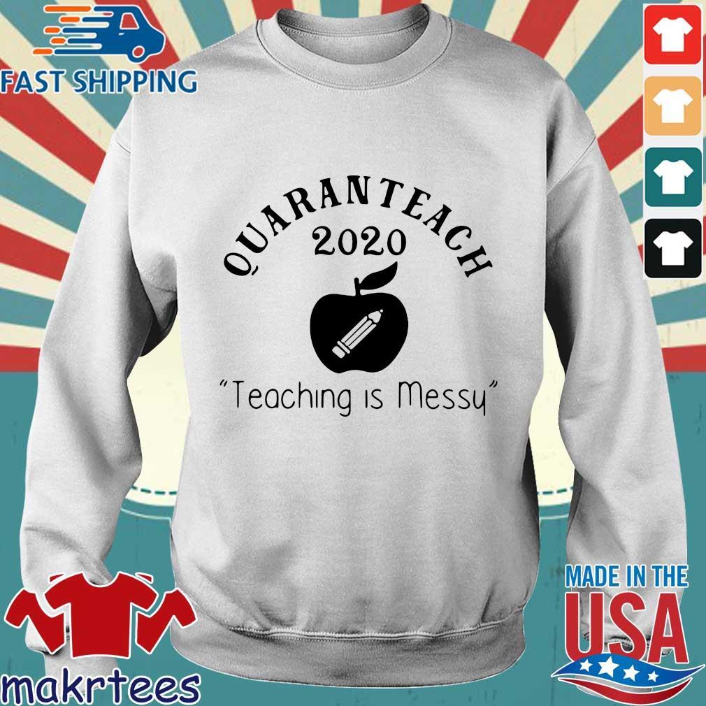Quaranteach 2020 Teaching Is Messy Shirt Sweater trang
