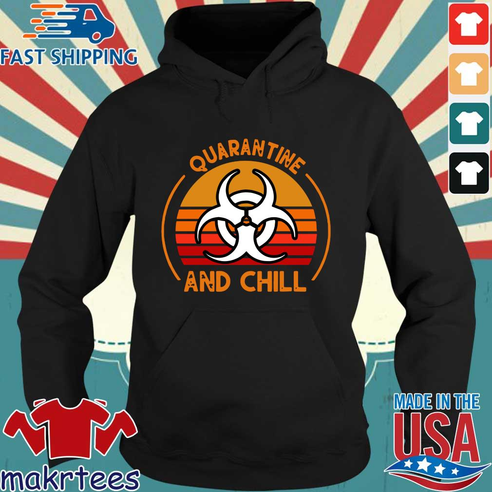 Quarantine And Chill Vintage Tee Shirt Hoodie den