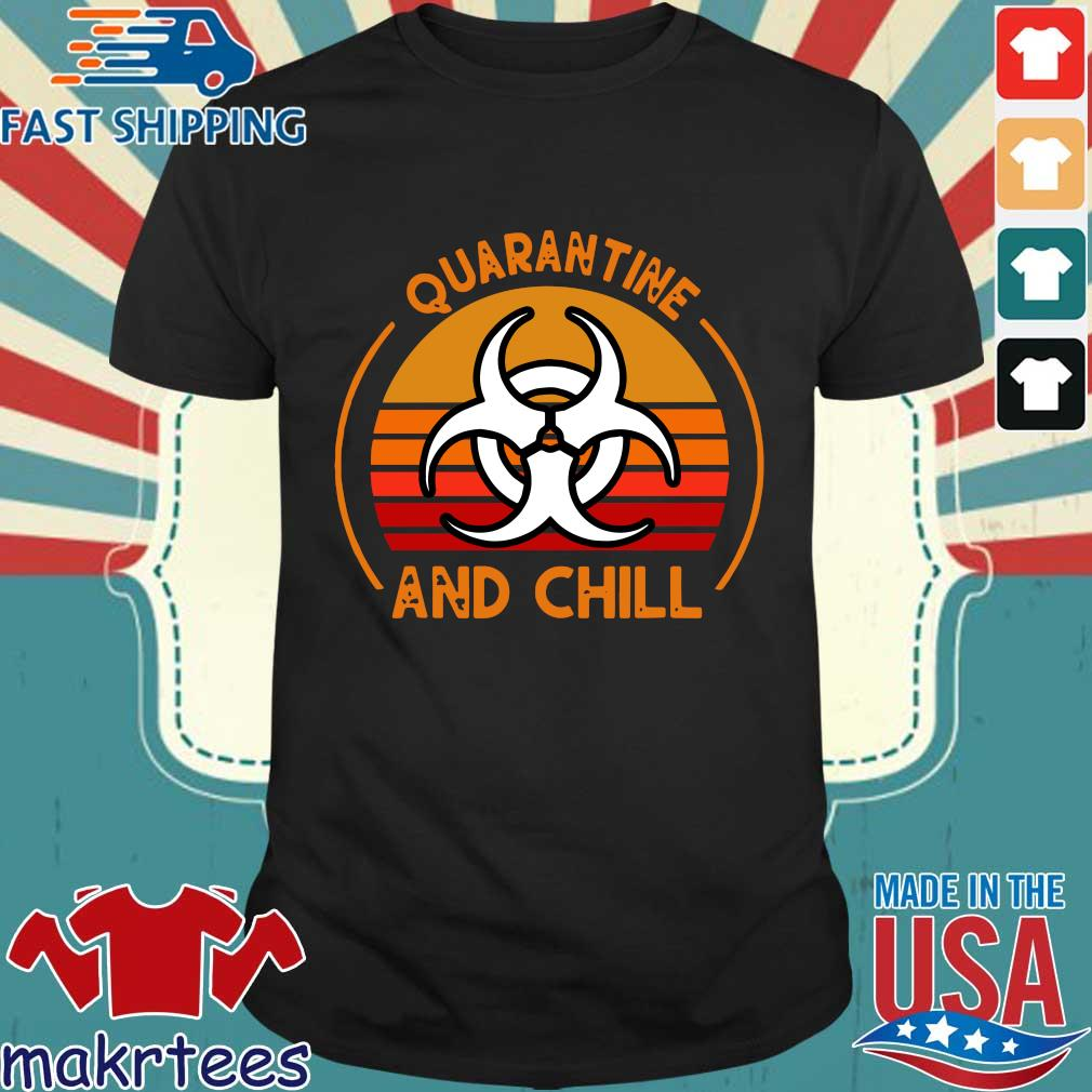 Quarantine And Chill Vintage Tee Shirt
