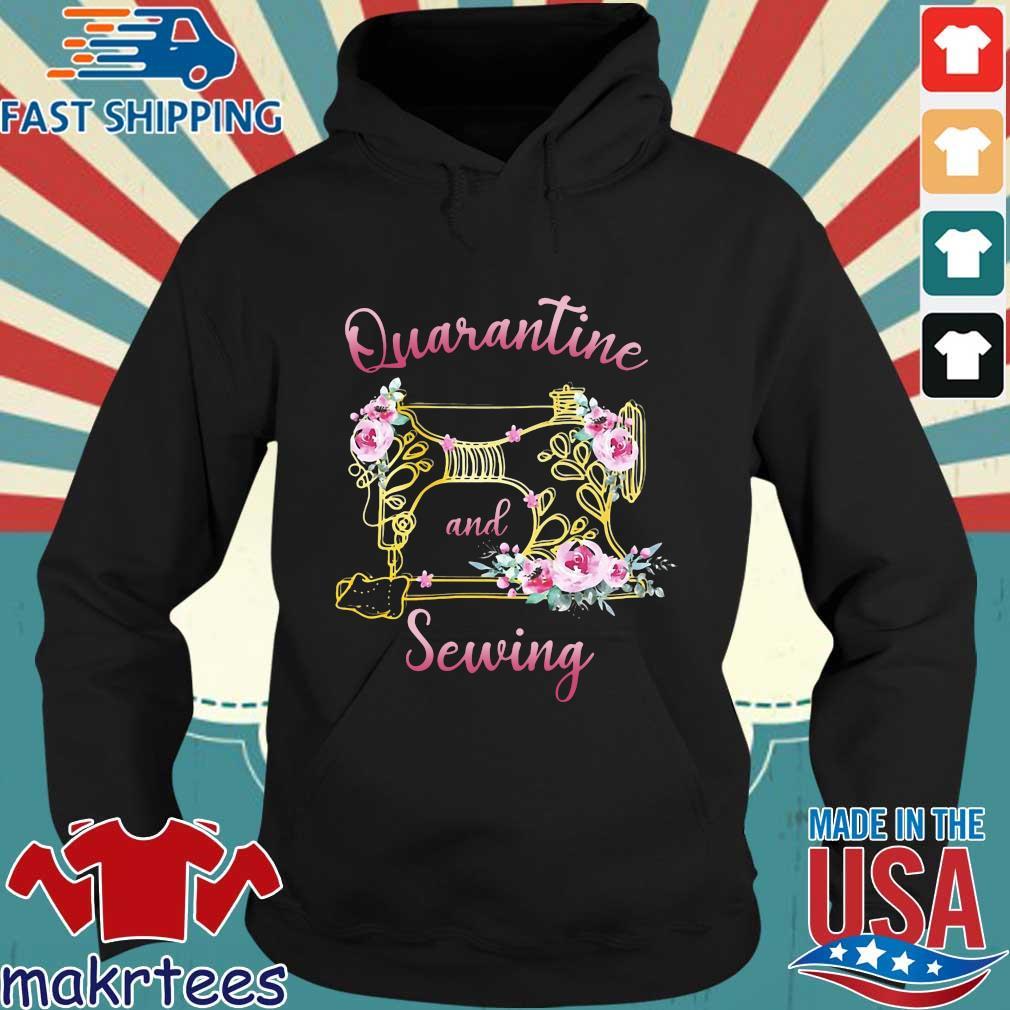 Quarantine And Sewing Shirt Hoodie den