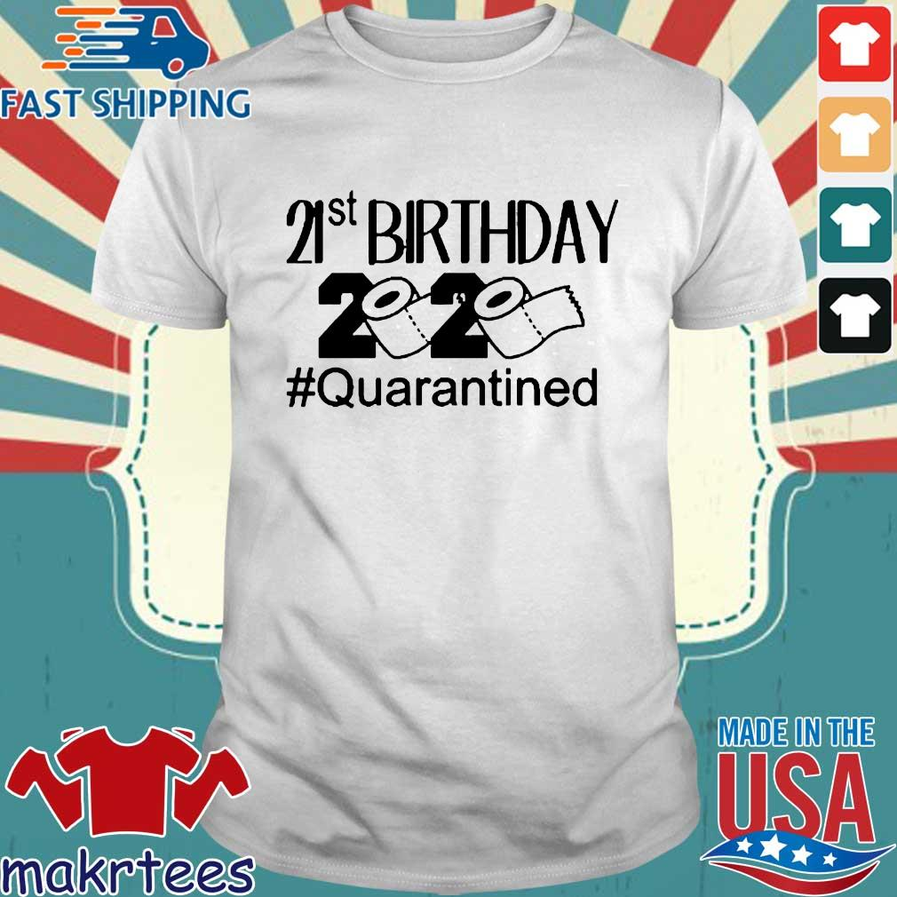 Quarantine Birthday 21st Birthday 2020 Shirt
