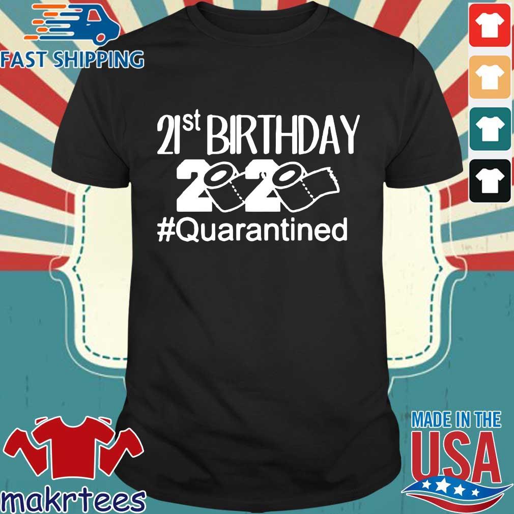 Quarantine Birthday 21st Birthday Shirts