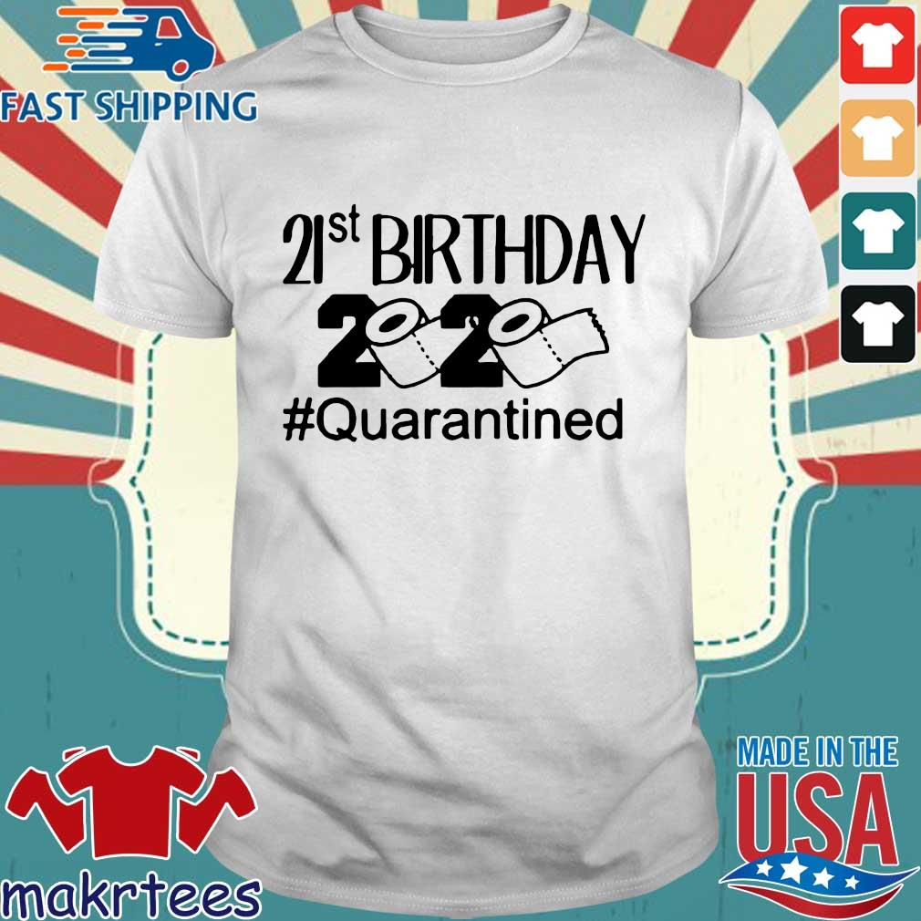 Quarantine Birthday 21st Birthday Tee Shirt