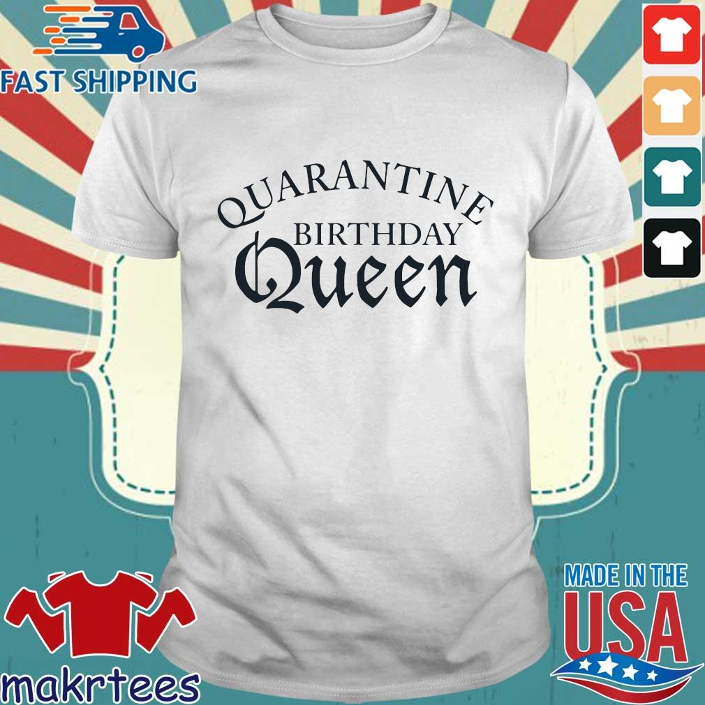 Quarantine Birthday Queen T-shirt