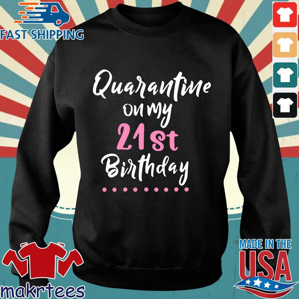 Quarantine On My 21st Birthday Social Distancing Gifts Shirts Sweater den