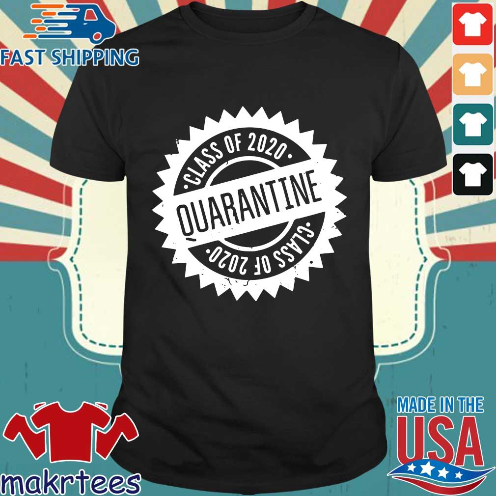 Quarantine Shirt Class Of 2020 Seniors 2020 Senior Quarantine Tee Shirt