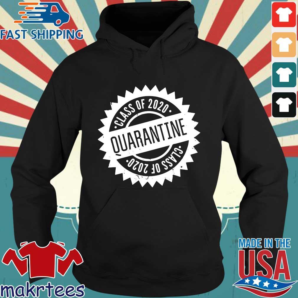 Quarantine Shirt Class Of 2020 Seniors 2020 Senior Quarantine Tee Shirts Hoodie den