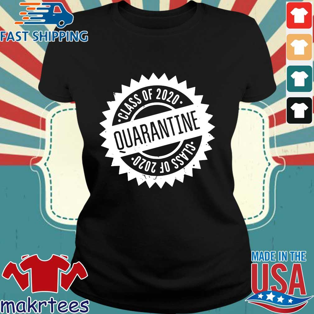 Quarantine Shirt Class Of 2020 Seniors 2020 Senior Quarantine Tee Shirts Ladies den
