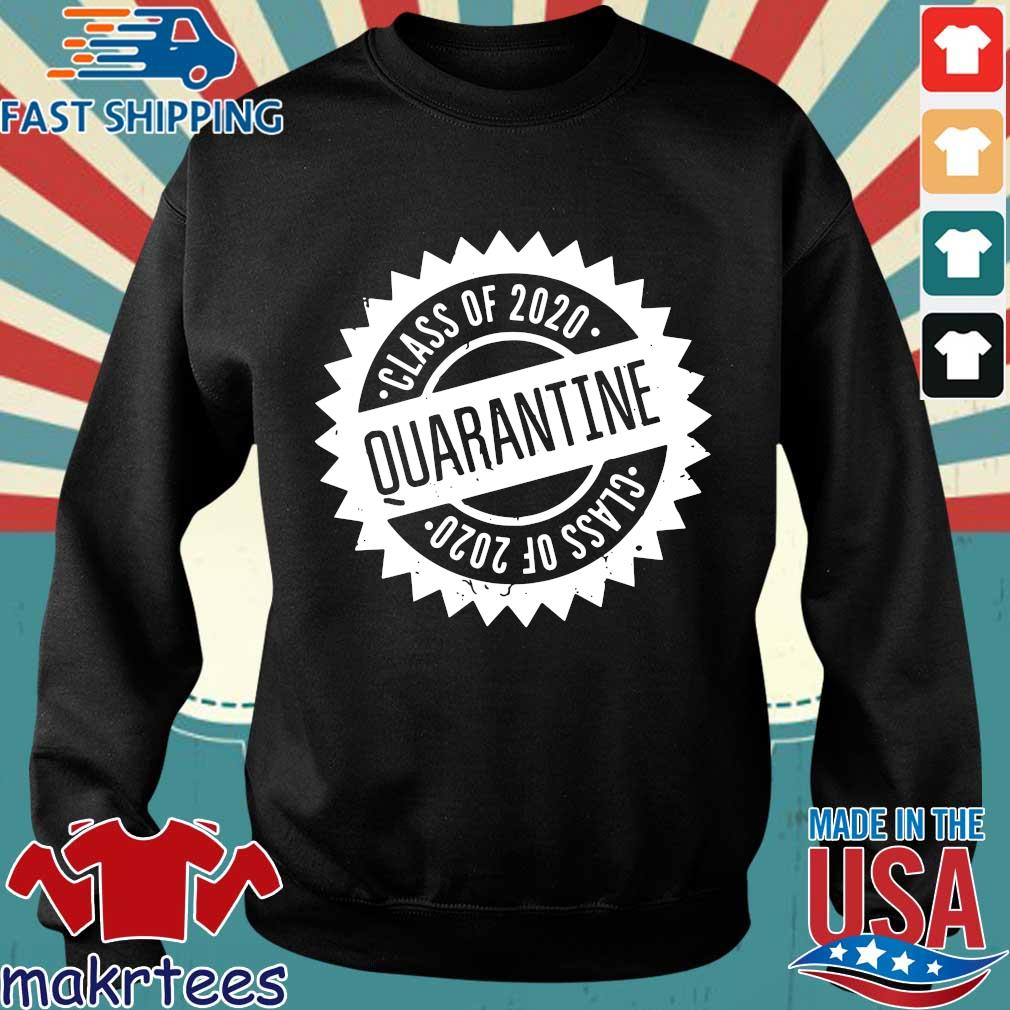 Quarantine Shirt Class Of 2020 Seniors 2020 Senior Quarantine Tee Shirts Sweater den