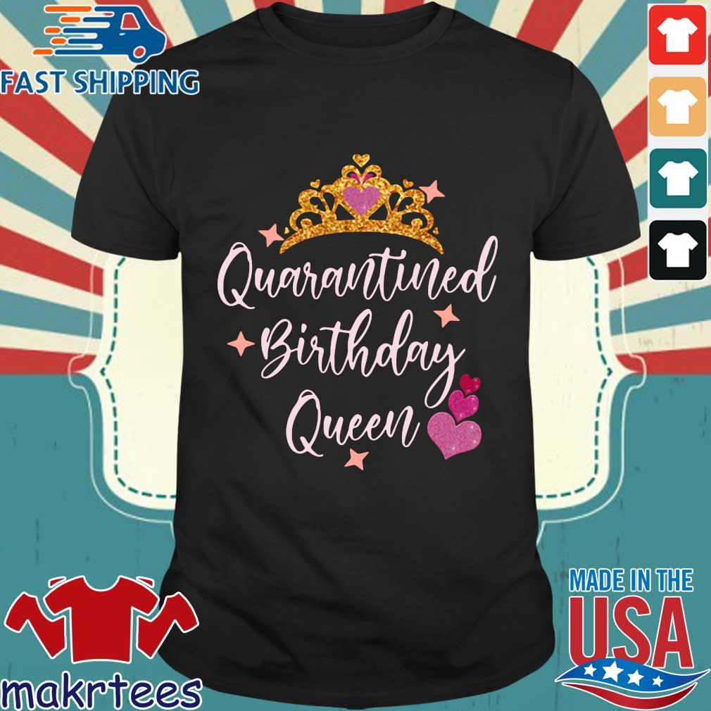 Quarantined Birthday Queen 2020 Shirt